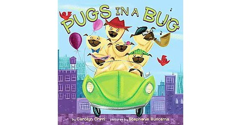 Pugs in a Bug (School And Library) (Carolyn Crimi) - image 1 of 1