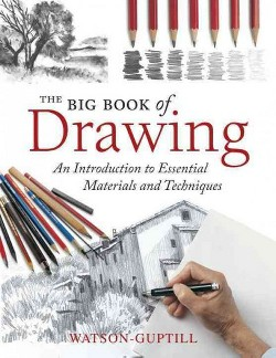Big Book of Drawing : An Introduction to Essential Materials and Techniques (Paperback)