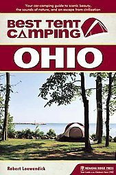 Best Tent Camping Ohio : Your Car-Camping Guide to Scenic Beauty, the Sounds of Nature, and an Escape
