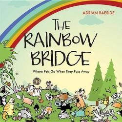 Rainbow Bridge : A Visit to Pet Paradise (Paperback) (Adrian Raeside)