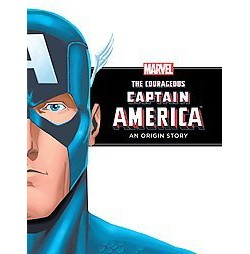 Courageous Captain America: an Origin Story : An Origin Story (Library)