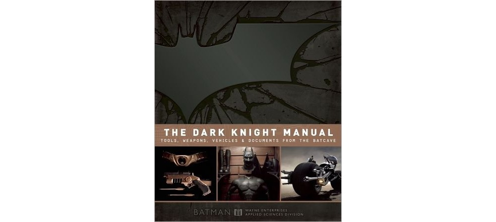 Dark Knight Manual : Tools, Weapons, Vehicles & Documents from the Batcave (Hardcover) (Brandon T.