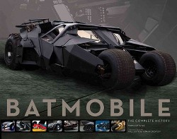Batmobile : The Complete History, Engineering, Aesthetics & Function Through the Decades (Hardcover)