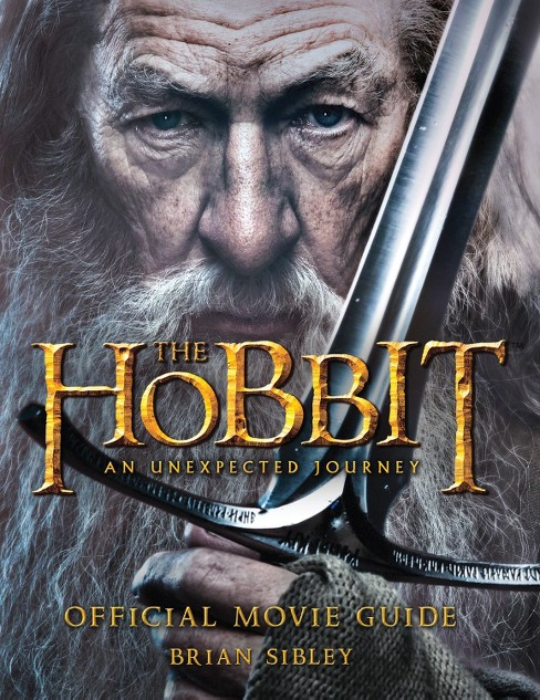 Hobbit : An Unexpected Journey: Official Movie Guide (Paperback) (Brian Sibley) - image 1 of 1