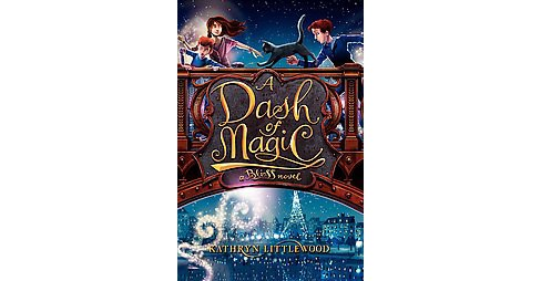 Dash of Magic (Hardcover) (Kathryn Littlewood) - image 1 of 1