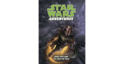 Star Wars Adventures: Boba Fett and the Ship of Fear : Boba Fett and the Ship of Fear (Library) (Jeremy - image 1 of 1