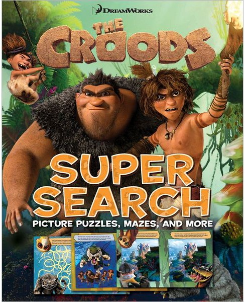 Croods Super Search : Picture Puzzles, Mazes, and More (Paperback) (Bill Scollon) - image 1 of 1