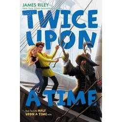 Twice upon a Time (Paperback) (James Riley)
