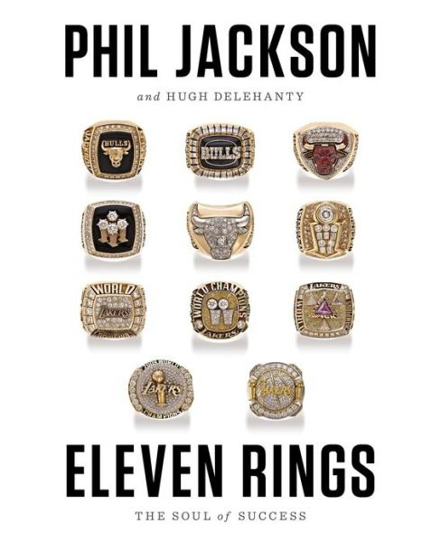 Eleven Rings : The Soul of Success (Hardcover) (Phil Jackson & Hugh Delehanty) - image 1 of 1