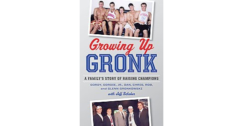 Growing Up Gronk (Hardcover) - image 1 of 1
