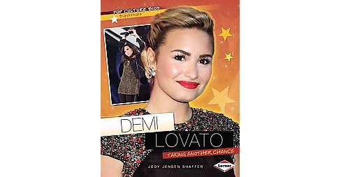 Demi Lovato : Taking Another Chance (Paperback) (Jody Jensen Shaffer) - image 1 of 1
