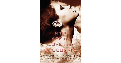 In the Age of Love and Chocolate (Hardcover) (Gabrielle Zevin) - image 1 of 1