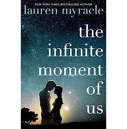 Infinite Moment of Us (Hardcover) (Lauren Myracle)