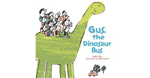 Gus, the Dinosaur Bus (School And Library) (Julia Liu) - image 1 of 1