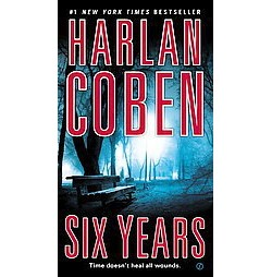 Six Years (Reissue) (Paperback) by Harlan Coben