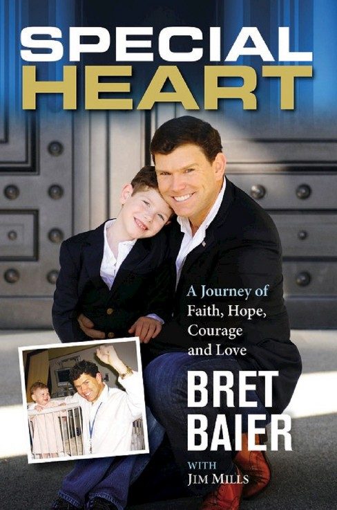 Special Heart: A Journey of Faith, Hope, Courage and Love by Bret Baier, Jim Mills (With)(Hardcover) - image 1 of 1