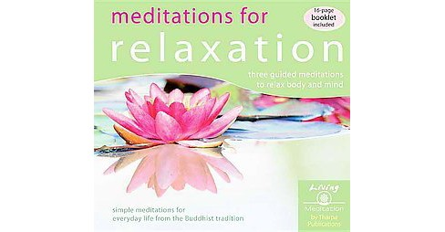 Meditations for Relaxation : Three guided meditations to relax body and mind (CD/Spoken Word) - image 1 of 1