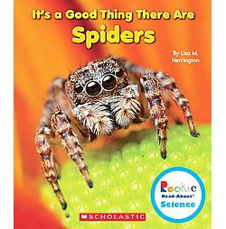 It's a Good Thing There Are Spiders ( Rookie Read-about Science) (Hardcover)