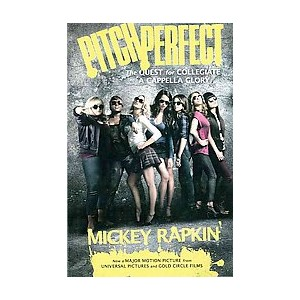 Pitch Perfect : The Quest for Collegiate A Cappella Glory (Media Tie-In) (Paperback) (Mickey Rapkin)