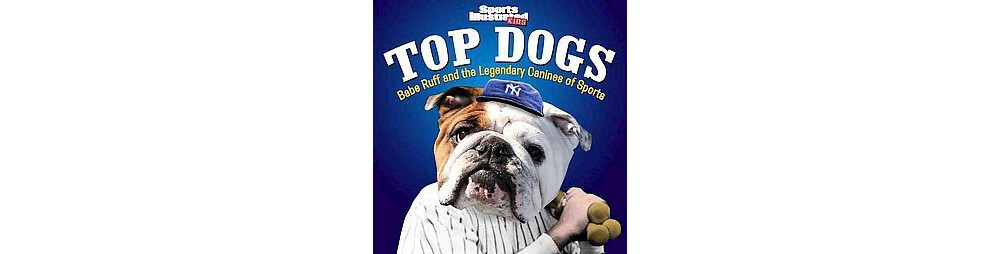 Sports Illustrated Kids Top Dogs (Hardcover)