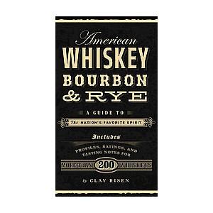 American Whiskey, Bourbon & Rye (Hardcover)