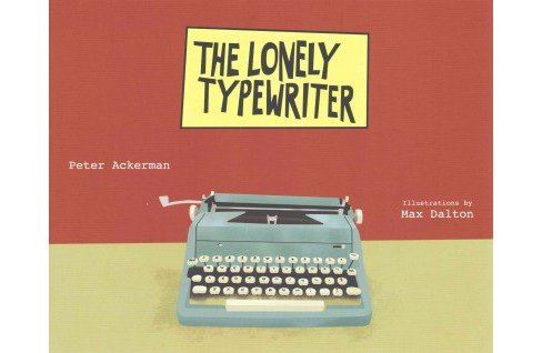 Lonely Typewriter (Hardcover) (Peter Ackerman & Max Dalton) - image 1 of 1