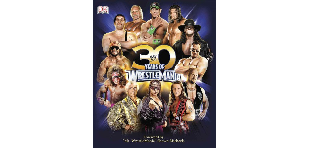 30 Years of Wrestlemania (Hardcover) (Brian Shields & Dean Miller)