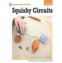 Squishy Circuits (Library) (Kristin Fontichiaro & Annmarie P. Thomas)