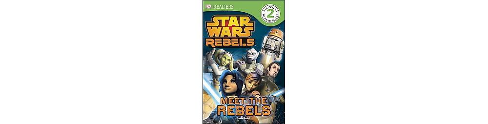 Star Wars Rebels : Meet the Rebels (Hardcover) (Sadie Smith)