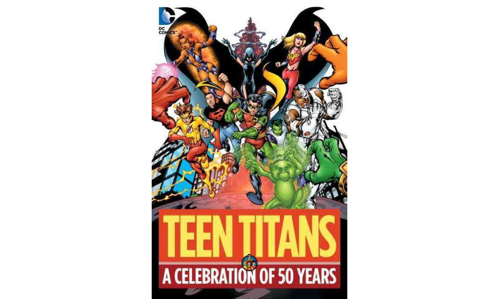 Teen Titans : A Celebration of 50 Years (Hardcover) (Marv Wolfman & Geoff Johns)