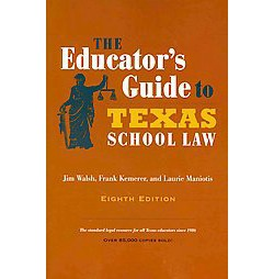 Educator's Guide to Texas School Law (Paperback) (Jim Walsh)