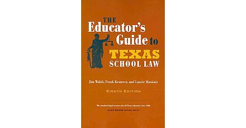 Educator's Guide to Texas School Law (Paperback) (Jim Walsh) - image 1 of 1