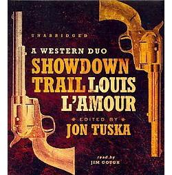 Showdown Trail : A Western Duo (Unabridged) (CD/Spoken Word) (Louis L'Amour)