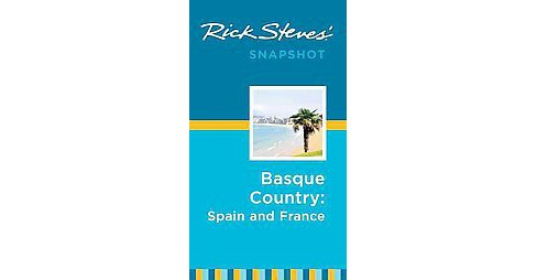 Rick Steves Snapshot Basque Country ( Rick Steves' Snapshot Basque Country France & Spain) (Paperback) - image 1 of 1
