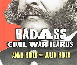 Badass Civil War Beards (Hardcover) (Anna Hider & Julia Hider)