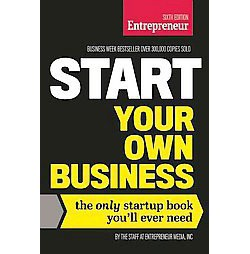 Start Your Own Business : The Only Startup Book You'll Ever Need (Paperback)