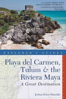 Explorer's Guide Playa Del Carmen, Tulum & the Riviera Maya : A Great Destination (Paperback) (Joshua