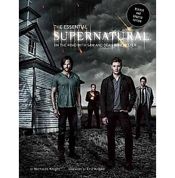 Essential Supernatural : On the Road With Sam and Dean Winchester (Revised) (Hardcover) (Nicholas