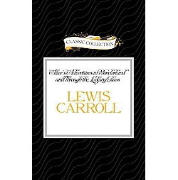 Alice's Adventures in Wonderland and Through the Looking Glass (Unabridged) (CD/Spoken Word) (Lewis