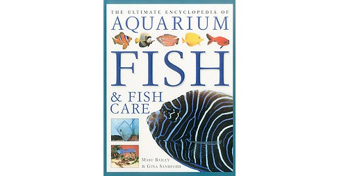 Ultimate Encyclopedia of Aquarium Fish & Fish Care : A definitive guide to identifying and keeping - image 1 of 1