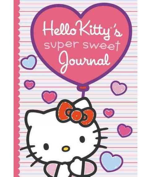 Hello Kitty's Super Sweet Journal (Hardcover) (Kristin Ostby) - image 1 of 1