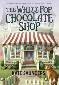 Whizz Pop Chocolate Shop (Reissue) (Paperback) (Kate Saunders)