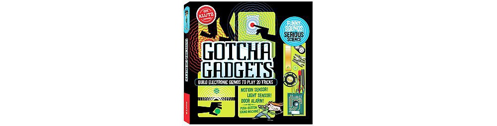 Build Your Own Gotcha Gadgets : Electronic Gizmos to Play 20 Tricks (Paperback)