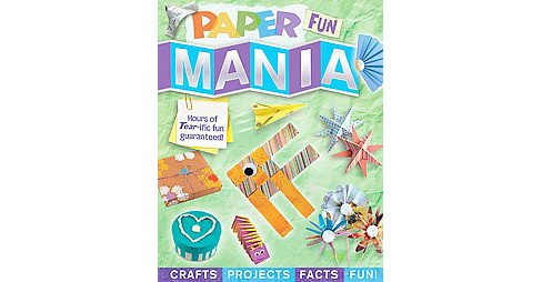 Paper Mania : Creafts, Activities, Facts, and Fun! (Paperback) (Amanda Formaro) - image 1 of 1