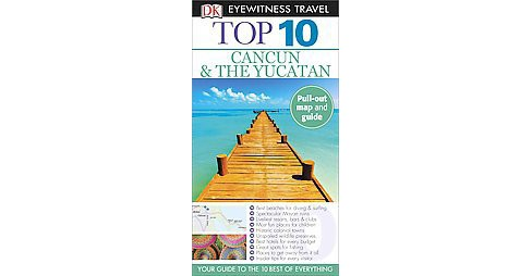 Dk Eyewitness Top 10 Cancun and Yucatan (Revised) (Paperback) (Nick Rider) - image 1 of 1
