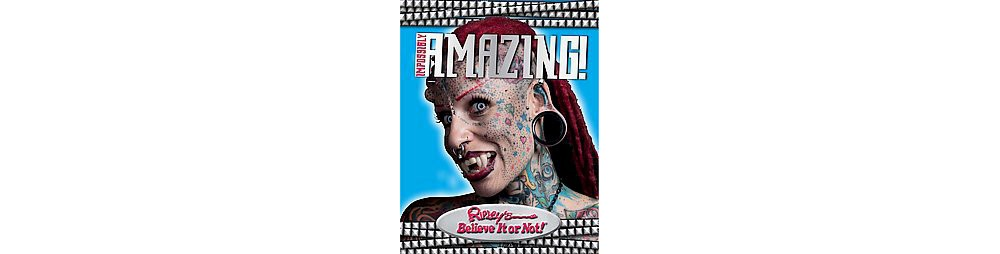 Ripley's Believe It or Not! Impossibly Amazing! (Hardcover) (Geoff Tibballs)
