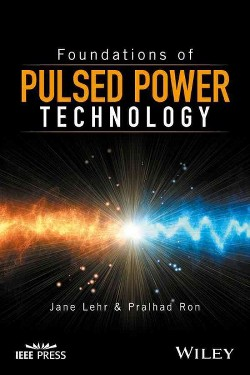 Foundations of Pulsed Power Technology (Hardcover) (Jane Lehr & Pralhad Ron)
