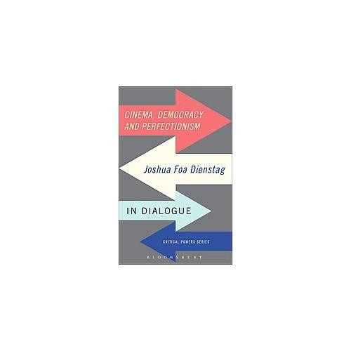 Cinema, Democracy and Perfectionism : Joshua Foa Dienstag in Dialogue (Hardcover) (Joshua Dienstag)