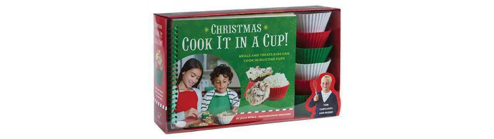 Christmas Cook It in a Cup! : Meals and Treats Kids Can Cook in Silicone Cups (Paperback) (Julia Myall)