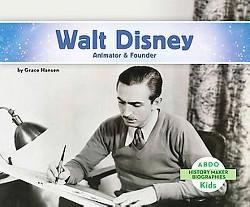 Walt Disney : Animator & Founder (Library) (Grace Hansen)